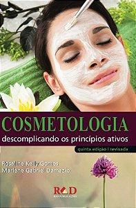 Cosmetologia. Descomplicando os Princípios Ativos