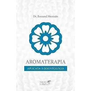 Livro - Aromaterapia Aplicada à Odontologia - L4993