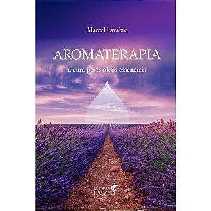 LIVRO - AROMATERAPIA - A CURA PELOS ÓLEOS ESSENCIAIS - L4954