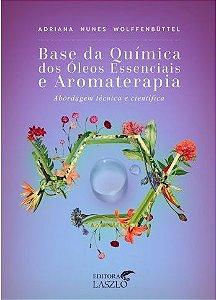 LIVRO - BASE DA QUÍMICA DOS ÓLEOS ESSENCIAIS E AROMATERAPIA -L4349