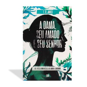 A DAMA, SEU AMADO E SEU SENHOR