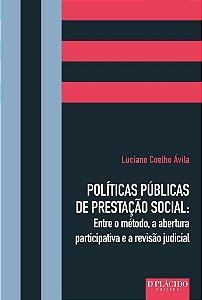Políticas Públicas de Prestação Social: Entre o método, a abertura participativa e a revisão judicial