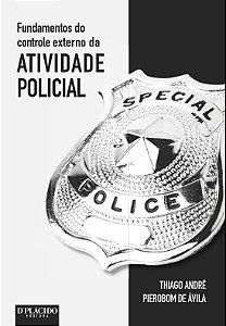 Fundamentos do controle externo da atividade policial
