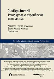 Justiça Juvenil - Paradigmas e experiências comparadas
