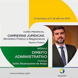 Módulo de Direito Administrativo do Curso para Carreiras Jurídicas: Ministério Público e Magistratura (Teoria e Prática)