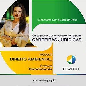Módulo de Direito Ambiental do Curso para Carreiras Jurídicas: Ministério Público e Magistratura (Teoria e Prática)
