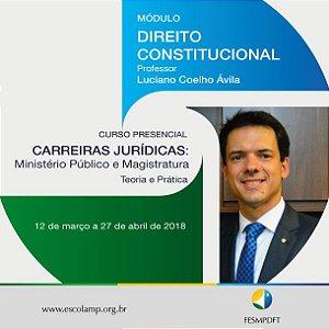 Módulo de Direito Constitucional do Curso para Carreiras Jurídicas: Ministério Público e Magistratura (Teoria e Prática)