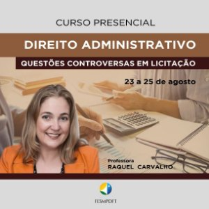 Curso de Direito Administrativo - Questões controversas em licitação