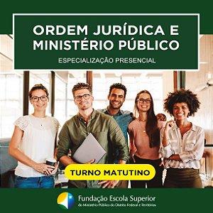 Processo Seletivo do Curso de Especialização Ordem Jurídica e Ministério Público - 2º Semestre de 2019 (Turno: Matutino)