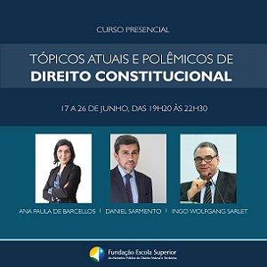 Curso de Tópicos Atuais e Polêmicos de Direito Constitucional