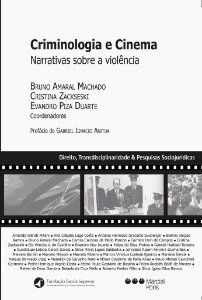 Criminologia e Cinema - Narrativas sobre a violência