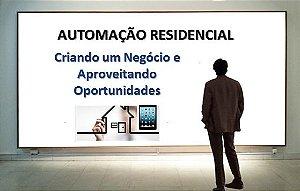 Automação Residencial: Criando um Negócio e Aproveitando Oportunidades