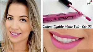 Batom Liquido Matte Cor 03 Vult