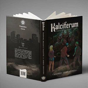 Kalciferum: Demônios, Bruxas e Vagantes, Livro I - Andrei Fernandes (1ª ed.)