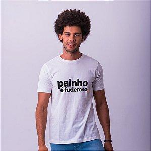 Camiseta Painho é Fuderoso Branca