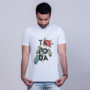 Camiseta Ta Foda Floral Branca Amandrafts