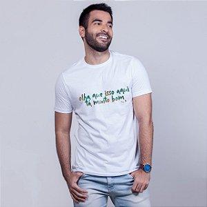 Camiseta Isso aqui ta bom demais Branca