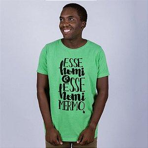Camiseta Estonada  Esse Homi é Esse Homi mesmo Verde