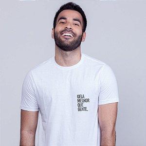 Camiseta Gela melhor que gente Branca