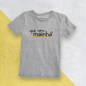 Camiseta Infantil Que Nem Mainha Mescla