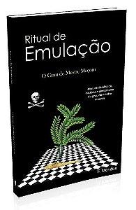 Ritual de Emulação - O Grau de Mestre Maçom