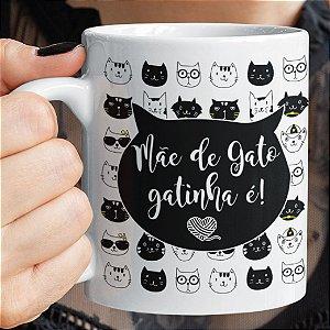 MÃE DE GATO GATINHA É! CANECA PERSONALIZADA
