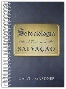 Soteriologia: A Doutrina da Salvação (Espiral)