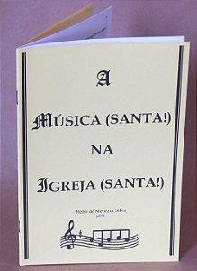 A Música (Santa!) na Igreja (Santa!)