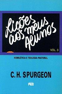 Lições Aos Meus Alunos - C. H. Spurgeon (Volume 3)