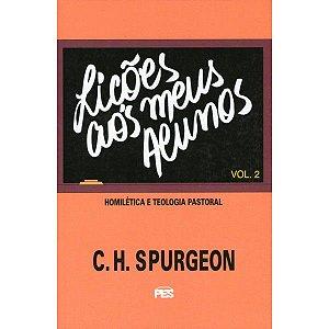 Lições Aos Meus Alunos - C. H. Spurgeon (Volume 2)