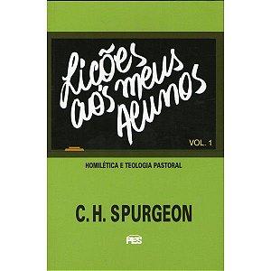 Lições Aos Meus Alunos - C. H. Spurgeon (Volume 1)