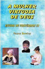 A Mulher Virtuosa De Deus - Estudo de Provérbios 31