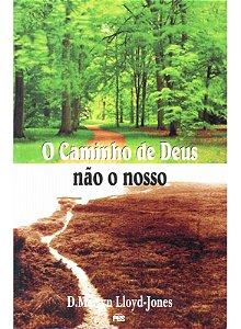 O Caminho de Deus Não o Nosso