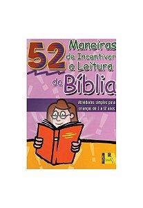 52 maneiras de incentivar a leitura da Bíblia (crianças entre 3 e 12 anos)