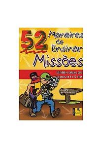 52 maneiras de ensinar missões (crianças de 4 a 12 anos)