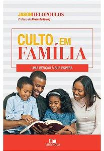 Culto em Família: uma bênção à sua espera