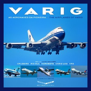 Varig - Todas as aeronaves da Eterna Pioneira