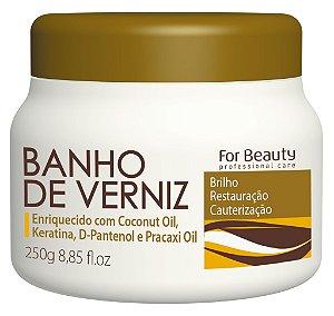 For Beauty - Banho de Verniz Brilho, Restauração e Cauterização 250g