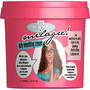 Lola Cosmetics - Milagre Creme de Pentear 930g