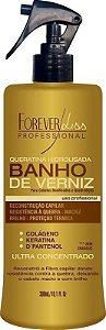 Forever Liss - Banho de Verniz Queratina 300ml