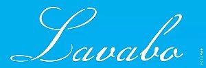 ESTENCIL 10X30 PALAVRAS LAVABO OPA2426