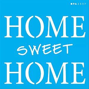 ESTENCIL 14X14 FRASE HOME SWEET HOME OPA2337