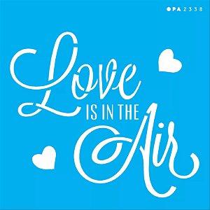 ESTENCIL 14X14 FRASE LOVE IS THE AIR OPA2338