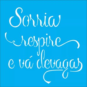 ESTENCIL 14X14 FRASE SORRIA OPA2216