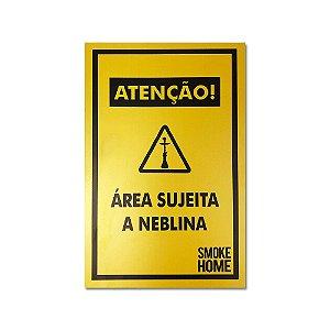 Placa Smoke Home Área Sujeita a Neblina