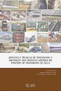 Métodos e Técnicas de Tratamento e Disposição dos Resíduos Gerados em Estações de Tratamento de Água