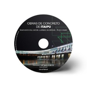 Obras de concreto de Itaipú: 40 anos depois