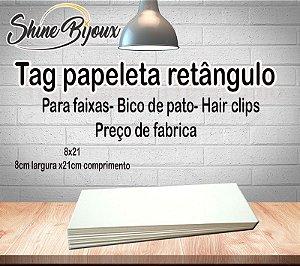 Tag retângulo papeleta 8x21cm  P/ Faixas-Bico de pato-Hair Clip
