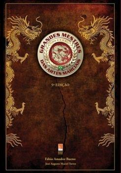 Livro Grandes Mestres das Artes Marciais - 5ª Edição