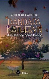 Dandara Katheryn, a mulher de nome bonito